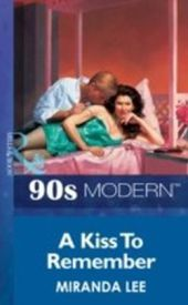 Kiss To Remember (Mills & Boon Vintage 90s Modern)