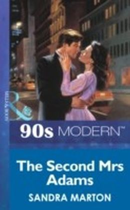 Second Mrs Adams (Mills & Boon Vintage 90s Modern)