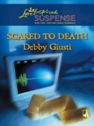 Scared to Death (Mills & Boon Love Inspired Suspense)