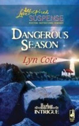 Dangerous Season (Mills & Boon Love Inspired Suspense) (Harbor Intrigue - Book 1)