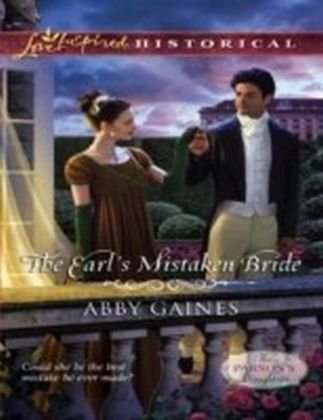 Earl's Mistaken Bride (Mills & Boon Love Inspired Historical) (The Parson's Daughters - Book 1)