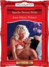 Apache Dream Bride (Mills & Boon Vintage 90s Desire)