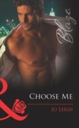 Choose Me (Mills & Boon Blaze) (It's Trading Men! - Book 1)