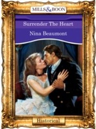 Surrender The Heart (Mills & Boon Vintage 90s Historical)