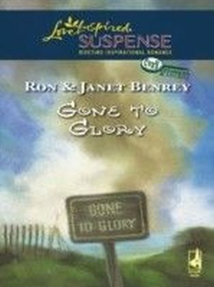 Gone To Glory (Mills & Boon Love Inspired Suspense) (Cozy Mystery - Book 3)