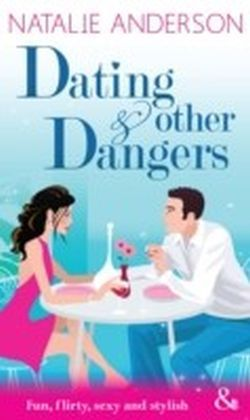 Dating and Other Dangers (Mills & Boon Riva)