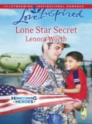 Lone Star Secret (Mills & Boon Love Inspired) (Homecoming Heroes - Book 2)