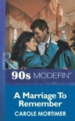 Marriage To Remember (Mills & Boon Vintage 90s Modern)