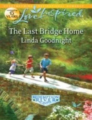 Last Bridge Home (Mills & Boon Love Inspired)