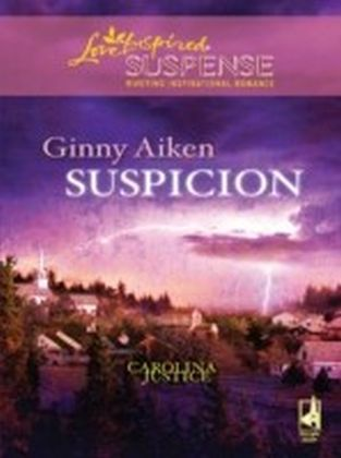 Suspicion (Mills & Boon Love Inspired Suspense) (Carolina Justice - Book 2)