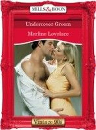 Undercover Groom (Mills & Boon Vintage 90s Desire)