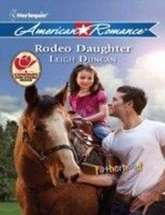 Rodeo Daughter (Mills & Boon American Romance) (Fatherhood - Book 36)