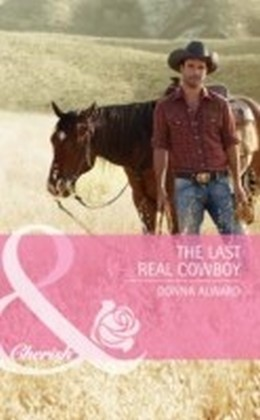 Last Real Cowboy (Mills & Boon Cherish) (Cadence Creek Cowboys - Book 1)