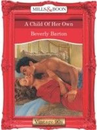 Child Of Her Own (Mills & Boon Vintage 90s Desire)