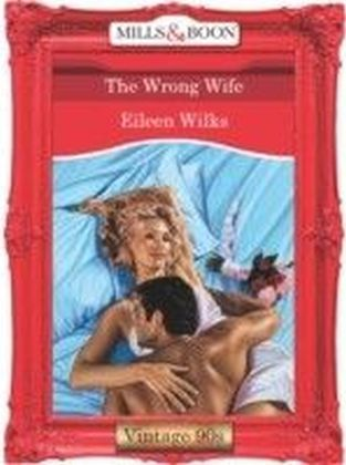 Wrong Wife (Mills & Boon Vintage 90s Desire)