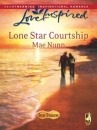 Lone Star Courtship (Mills & Boon Love Inspired) (Texas Treasures - Book 4)