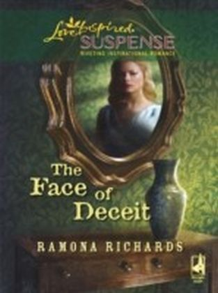 Face of Deceit (Mills & Boon Love Inspired Suspense)