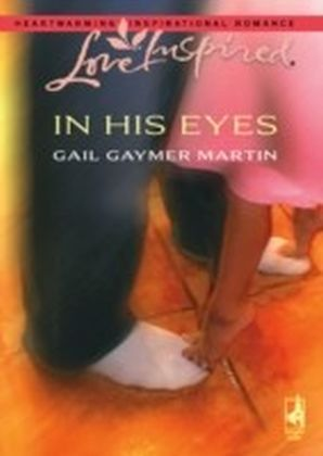 In His Eyes (Mills & Boon Love Inspired)