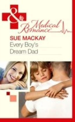 Every Boy's Dream Dad (Mills & Boon Medical)