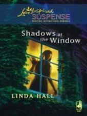 Shadows at the Window (Mills & Boon Love Inspired Suspense)