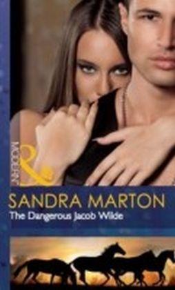 Dangerous Jacob Wilde (Mills & Boon Modern) (The Wilde Brothers - Book 1)