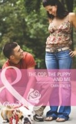 Cop, the Puppy and Me (Mills & Boon Cherish)