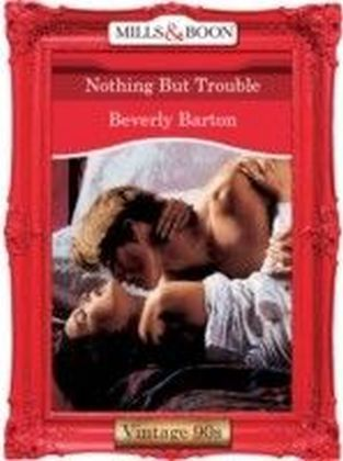 Nothing But Trouble (Mills & Boon Vintage 90s Desire)