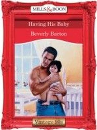 Having His Baby (Mills & Boon Vintage 90s Desire)