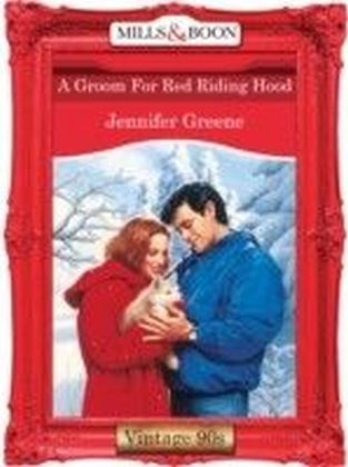 Groom For Red Riding Hood (Mills & Boon Vintage 90s Desire)