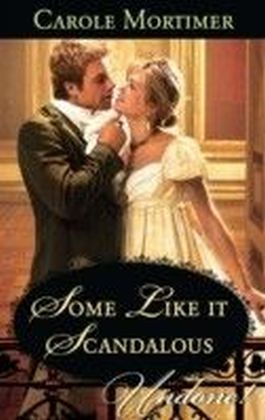 Some Like it Scandalous (Mills & Boon Historical Undone)