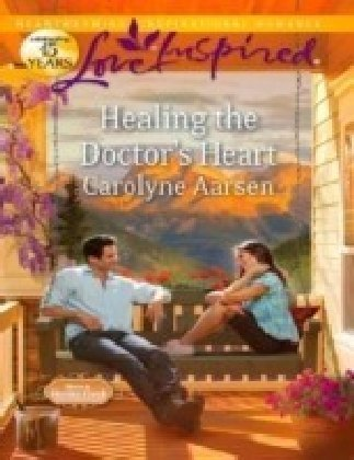 Healing the Doctor's Heart (Mills & Boon Love Inspired) (Home to Hartley Creek - Book 3)