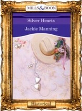 Silver Hearts (Mills & Boon Vintage 90s Historical)