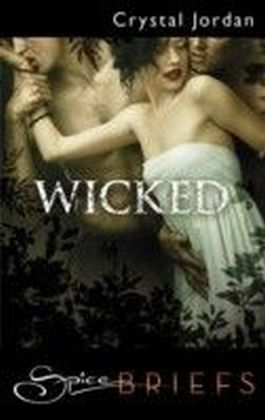 Wicked (for fans of Fifty Shades by E. L. James) (Spice Briefs)
