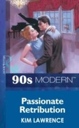Passionate Retribution (Mills & Boon Vintage 90s Modern)