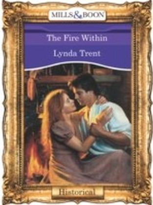 Fire Within (Mills & Boon Vintage 90s Historical)