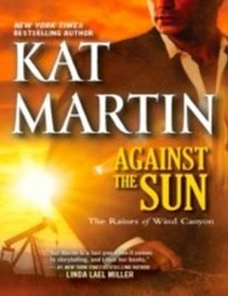 Against the Sun (The Raines of Wind Canyon - Book 6)