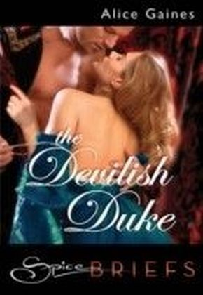 Devilish Duke (for fans of Fifty Shades by E. L. James) (Spice Briefs)