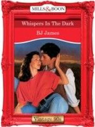 Whispers In The Dark (Mills & Boon Vintage 90s Desire)