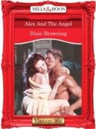 Alex And The Angel (Mills & Boon Vintage 90s Desire)