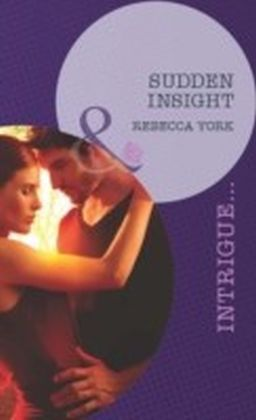 Sudden Insight (Mills & Boon Intrigue) (Mindbenders - Book 1)