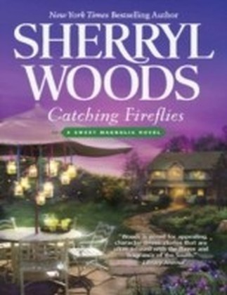 Catching Fireflies (A Sweet Magnolia Novel - Book 9)