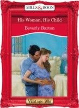 His Woman, His Child (Mills & Boon Vintage 90s Desire)