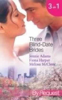 Three Blind-Date Brides (Mills & Boon By Request) (www.blinddatebrides.com - Book 1)
