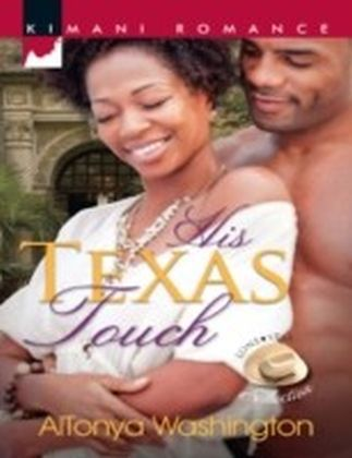 His Texas Touch (Mills & Boon Kimani) (Lone Star Seduction - Book 2)