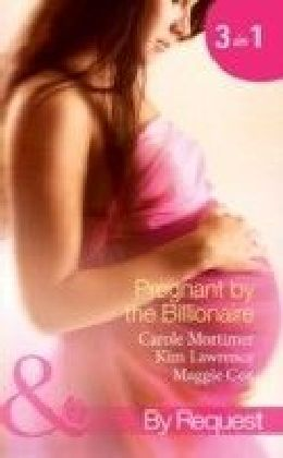 Pregnant by the Billionaire (Mills & Boon By Request)