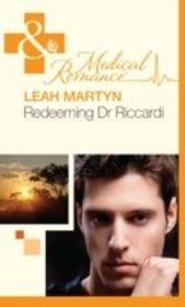 Redeeming Dr Riccardi (Mills & Boon Medical)