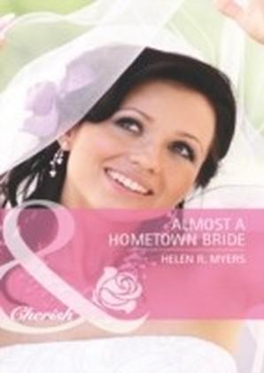 Almost a Hometown Bride (Mills & Boon Cherish)
