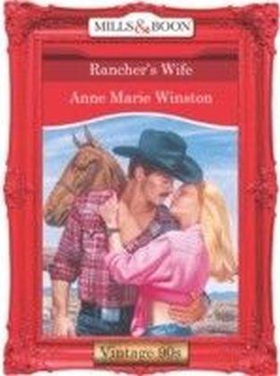 Rancher's Wife (Mills & Boon Vintage 90s Desire)