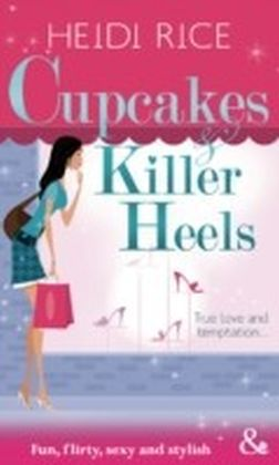 Cupcakes and Killer Heels (Mills & Boon Riva)