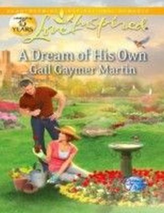 Dream of His Own (Mills & Boon Love Inspired) (Dreams Come True - Book 3)